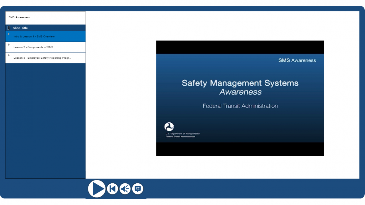 FTA's SMS Awareness Course is available on Transportation Safety Institute's (TSI) Learning Management System (LMS)