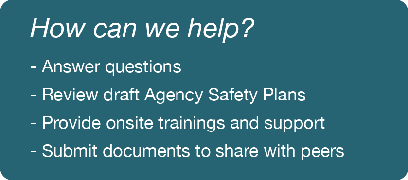 How can we help answer questions, review agency safety plans, provide onsite trainings and support, and submit documents to share with peers?